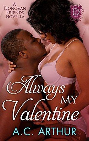Always My Valentine: A Donovan Friends Novella  by  A.C. Arthur
