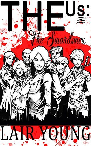 THE Us: The Swordsmen  by  Lair Young