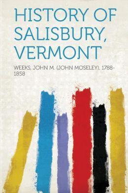 History of Salisbury, Vermont John Moseley Weeks
