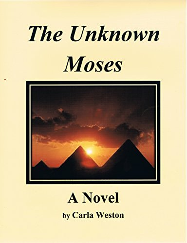 The Unknown Moses: A Novel  by  Carla Weston