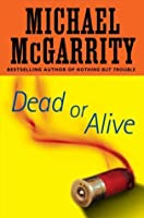 Dead Or Alive (Kevin Kerney, #12) Michael McGarrity