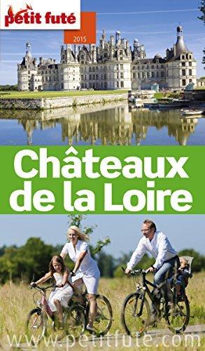 Châteaux de la Loire 2015 (avec cartes, photos + avis des lecteurs) Collectif