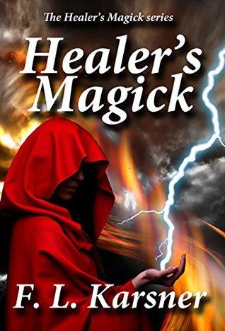 Healers Magick (The Healers Magick Series)  by  F.L. Karsner