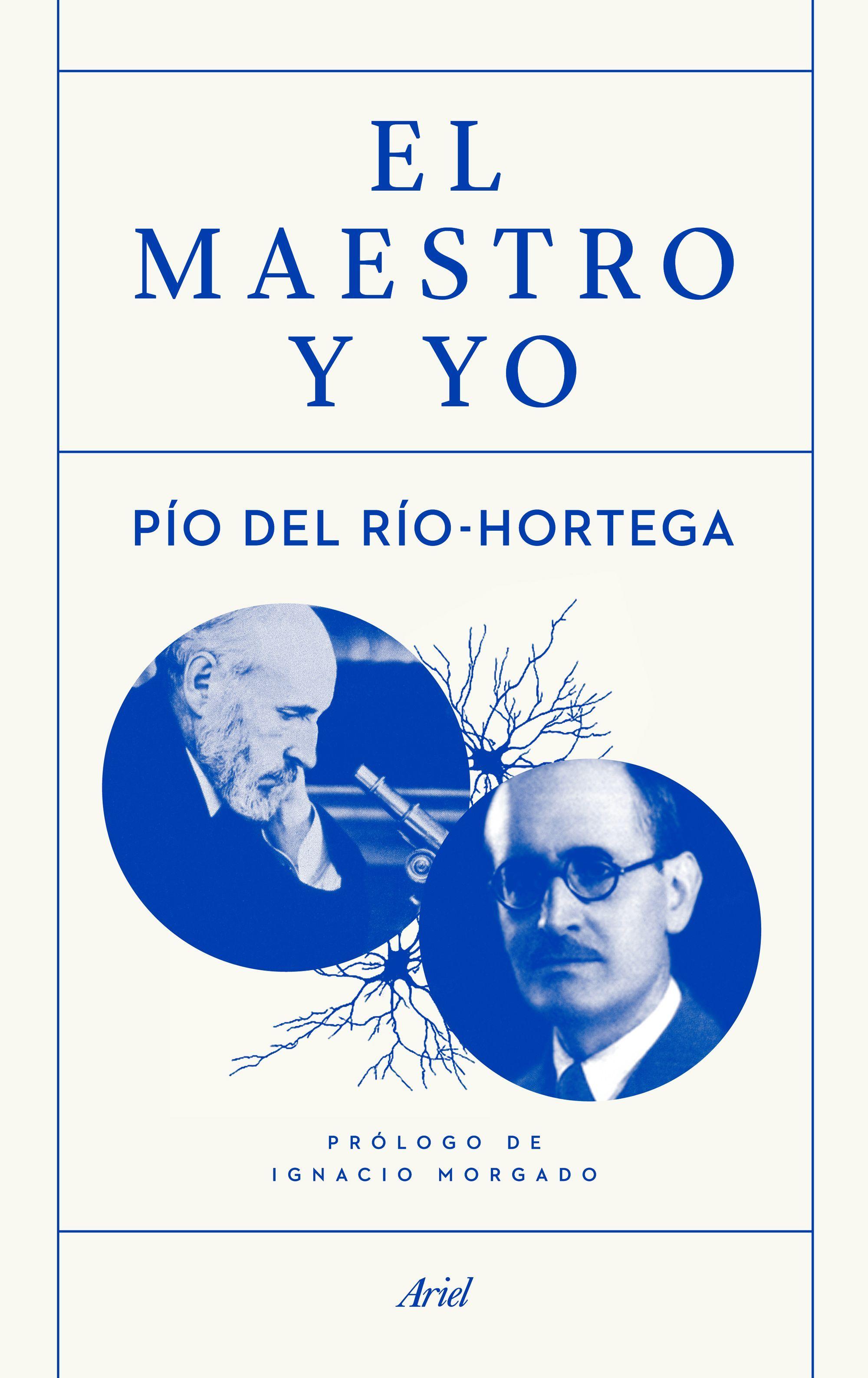 El maestro y yo Pio del Rio-Hortega