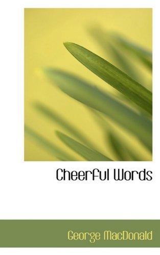 Cheerful Words  by  George MacDonald