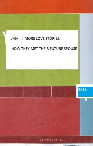 JAM III MORE LOVE STORIES: HOW THEY MET THEIR FUTURE SPOUSE  by  James A Moore III