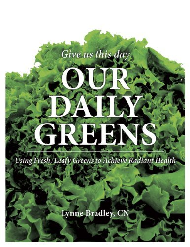 Our Daily Greens  by  Lynne Bradley