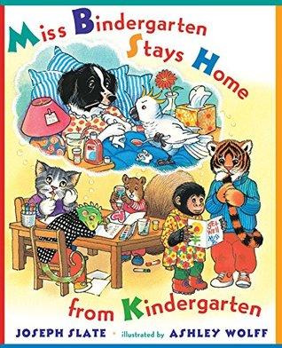 Miss Bindergarten Stays Home From Kindergarten (Miss Bindergarten Books)  by  Joseph Slate