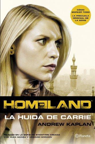 Homeland. La huida de Carrie Andrew Kaplan