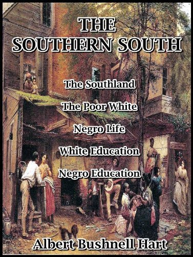 The Southern South : Social History Albert Bushnell Hart