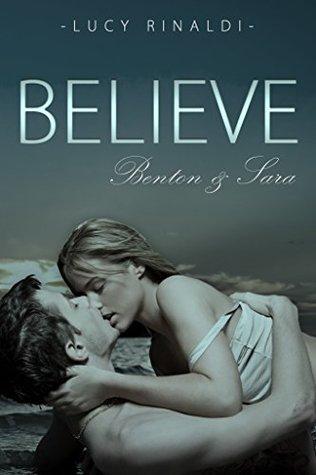 Believe: Benton & Sara (Archer Book 1)  by  Lucy Rinaldi