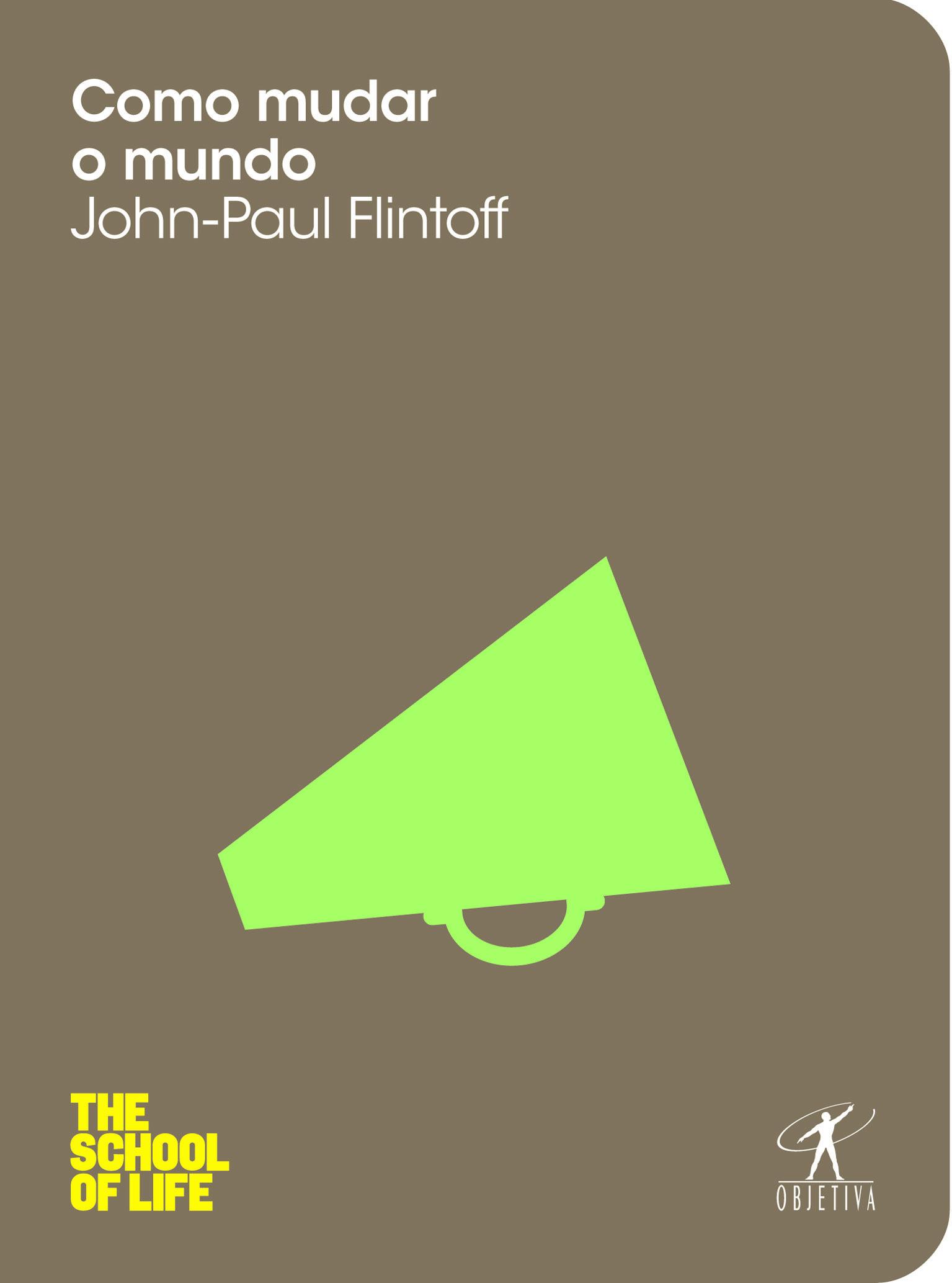 Como mudar o mundo John-Paul Flintoff