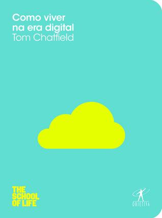 Como viver na era digital Tom Chatfield