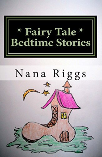 * Fairy Tale * Bedtime Stories Nana Riggs