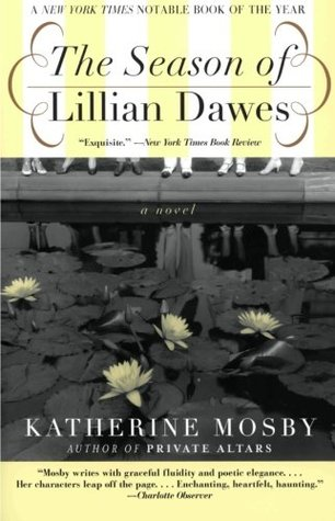 The Season of Lillian Dawes: A Novel  by  Katherine Mosby