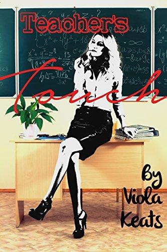 Teachers Touch  by  Viola Keats