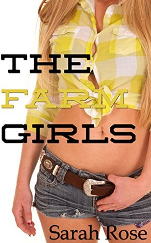 The Farm Girls  by  Sarah   Rose