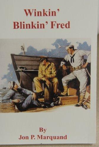Winkin Blinkin Fred  by  Jon Phillip Marquand