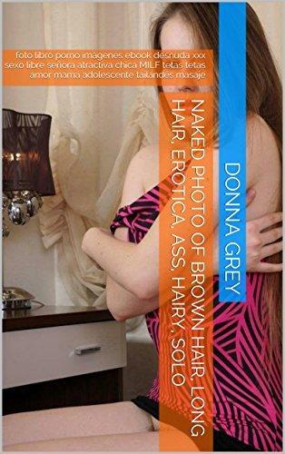 naked photo of Brown hair, Long hair, Erotica, ass, Hairy, Solo: foto libro porno imágenes ebook desnuda xxx sexo libre señora atractiva chica MILF tetas ... amor mama adolescente tailandés masaje  by  Donna Grey