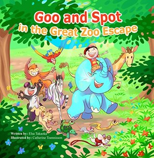 Goo and Spot in The Great Zoo Escape  by  Elsa Takaoka