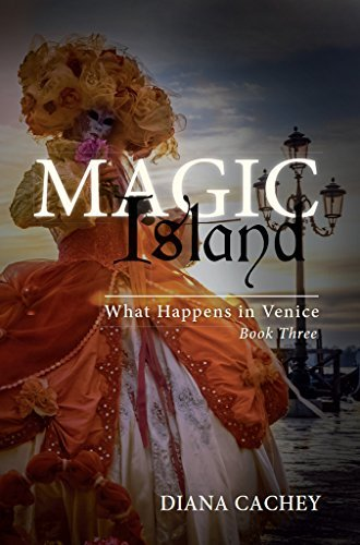 Magic Island: What Happens In Venice: Book Three  by  Diana Cachey
