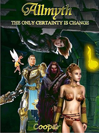 Allmyth: The only certainty is change.  by  Cooper