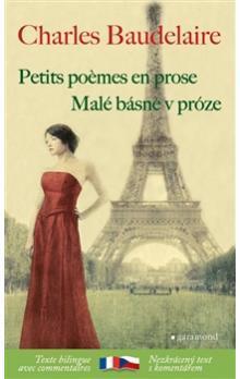 Malé básně v próze / Petits poemes en prose Charles Baudelaire