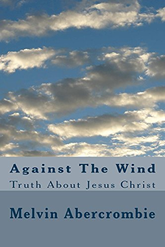 Against The Wind (Holy Spirit Wife of God Book 3)  by  Melvin Abercrombie