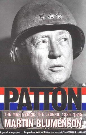 The Patton Papers: 1885-1940 (Book II) Martin Blumenson