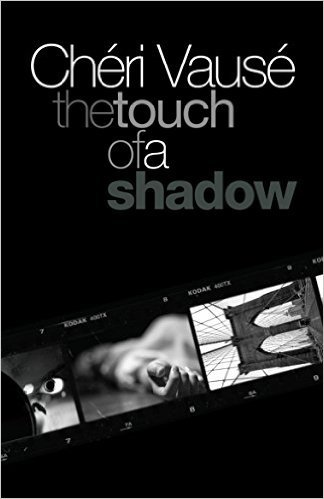The Touch of a Shadow  by  Cheri Vause