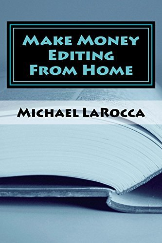 Make Money Editing From Home  by  Michael LaRocca