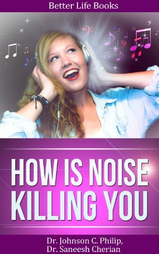 How Noise Can Kill You (Better Yourself Books)  by  Saneesh Cherian