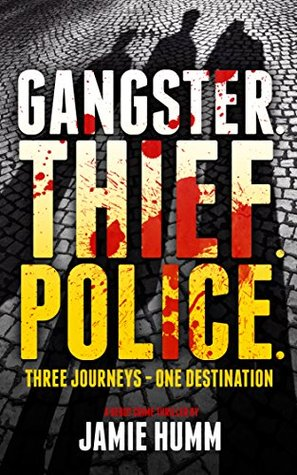Gangster. Thief. Police.  by  Jamie Humm