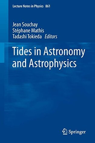 Tides in Astronomy and Astrophysics (Lecture Notes in Physics) Jean Souchay