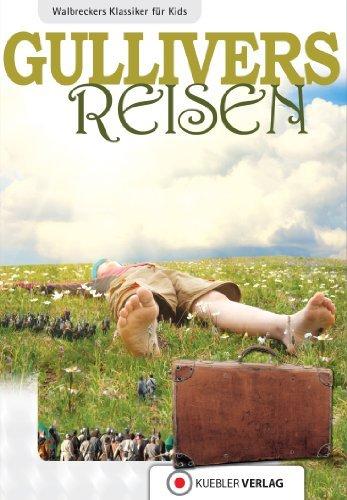 Gullivers Reisen: Walbreckers Klassiker für Kids  by  Dirk Walbrecker