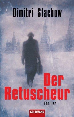 Der Retuscheur: Thriller Dimitri Stachow
