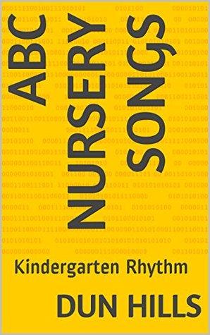 ABC Nursery Songs: Kindergarten Rhythm Dun Hills