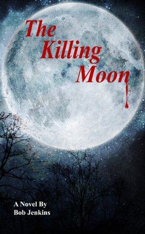 The Killing Moon  by  Robert Jenkins