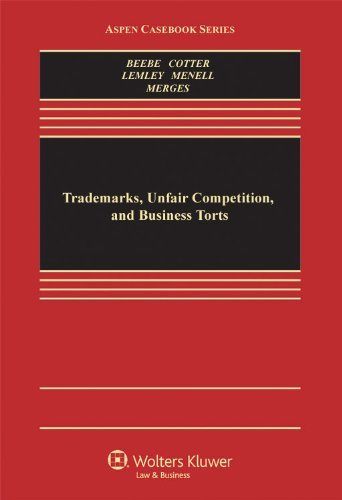 Trademarks, Unfair Competition, and Business Torts in the Digital Age (Aspen Casebook Series)  by  Barton Beebe