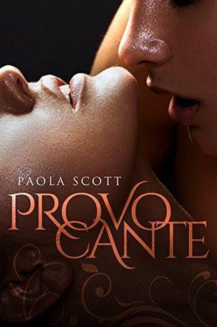 Provocante  by  Paola Scott