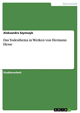 Das Todesthema in Werken von Hermann Hesse Aleksandra Szymczyk