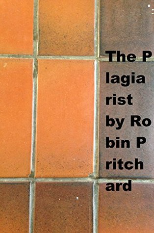 The Plagiarist  by  Robin Pritchard