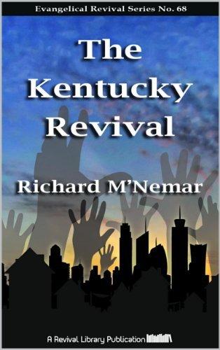 The Kentucky Revival (Evangelical Revivals Book 68)  by  Richard MNemar