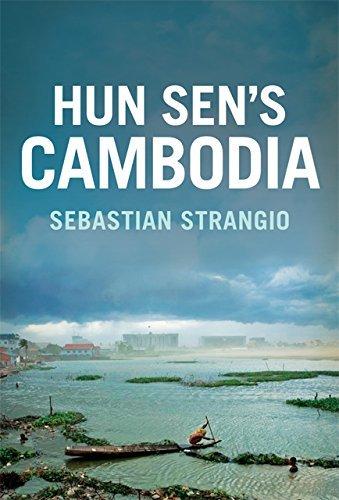 Hun Sens Cambodia Sebastian Strangio
