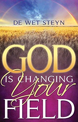 God Is Changing Your Field  by  De Wet Steyn