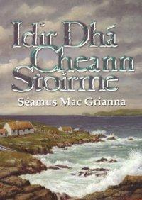 Idir Dhá Cheann Stoirme  by  Séamus Mac Grianna