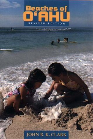 Beaches of Oahu, Revised Edition (Latitude 20 Books) John R.K. Clark