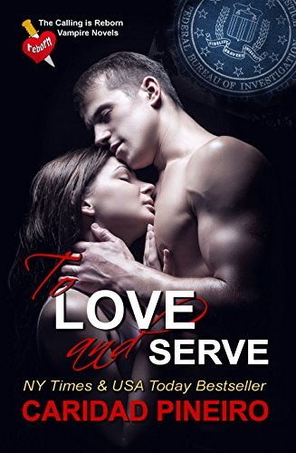To Love and Serve (The Calling is Reborn Vampire Novels Book 13)  by  Caridad Piñeiro