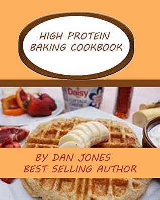 High Protein Baking Cookbook  by  nathan knox
