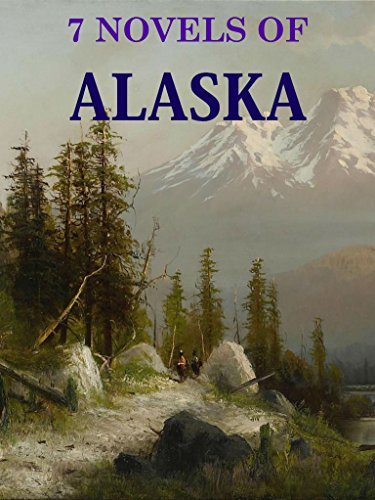 7 Novels of Alaska (Annotated): Boxed Set  by  Jack London
